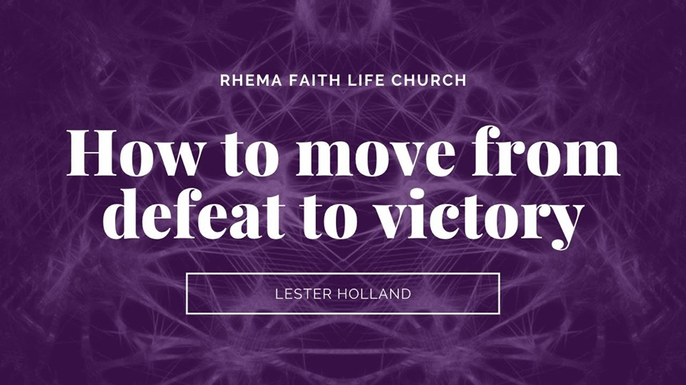 How to Move from defeat to Victory. Part 3