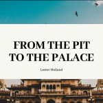 From the Pit to the Palace. Part 3