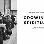 Growing Up Spiritually (Part 3) | Lorna Holland