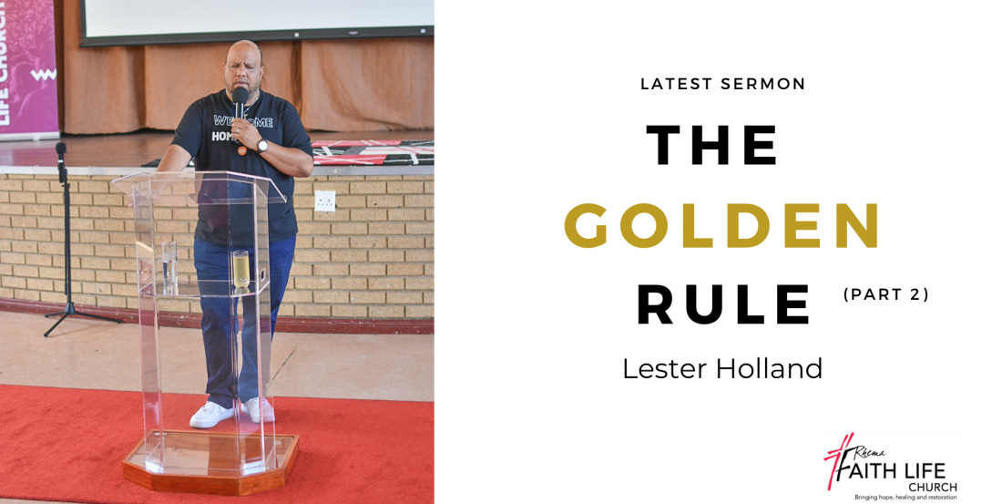The Golden Rule (Part 2) | Lester Holland